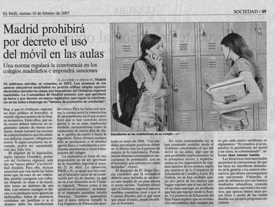 Madrid prohibirá por decreto el uso del móvil en las aulas. Noticia en El País, 16 de febrero de 2007