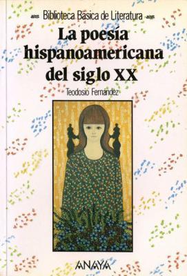 Biblioteca básica. La poesía hispanoamericana del siglo XX