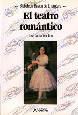 Biblioteca básica. El teatro romántico