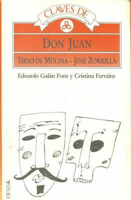 Claves de lectura. Don Juan. Tirso de Molina y José Zorrilla
