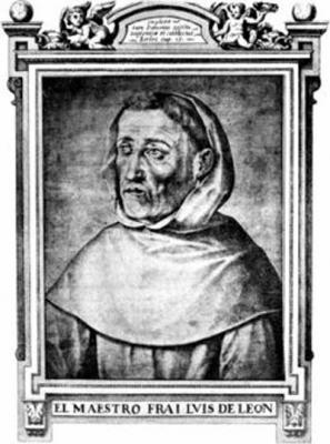 Fray Luis de León (Belmonte, Cuenca, 1528 – Madrigal de las Altas Torres, Ávila, 1591)